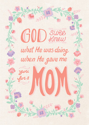 God Gave Me Mom 5x7 Folded Card