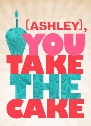 You Take the Cake 5x7 Folded Card