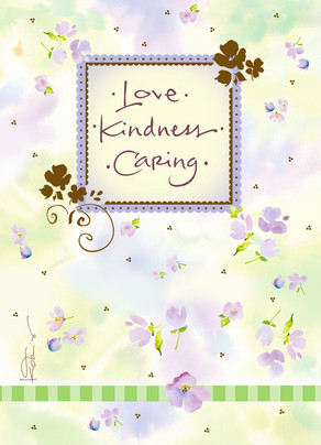 Love Kindness Caring 5x7 Folded Card