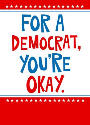 Okay for a Democrat 5x7 Folded Card