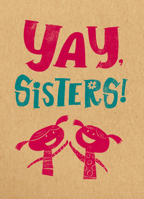 Yay, Sisters! 5x7 Folded Card