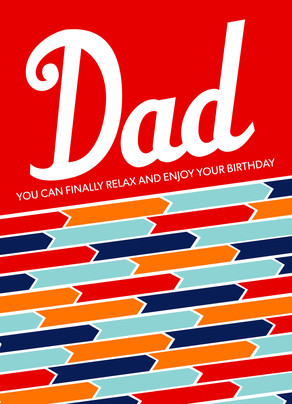 Happy Birthday Relax Dad 5x7 Folded Card