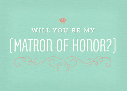 Matron of Honor Request on Aqua 7x5 Folded Card