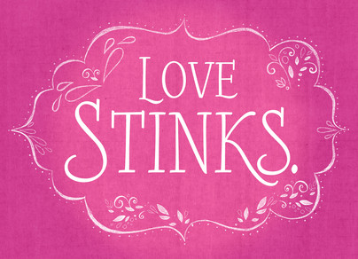 Love Stinks. 7x5 Folded Card