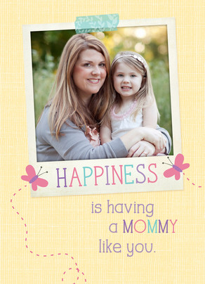 Happiness Is a Mommy Like You 5x7 Folded Card
