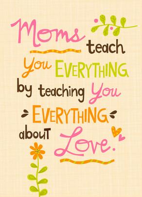 Moms Teach You Everything… 5x7 Folded Card