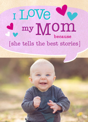 I Love My Mom Because… 5x7 Folded Card