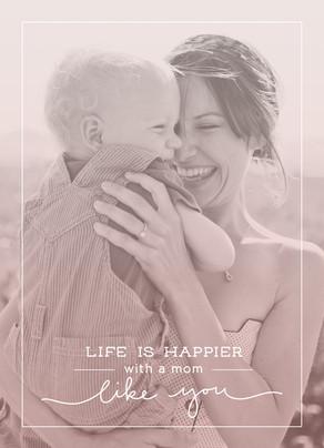 Happier with a Mom Like You 5x7 Folded Card