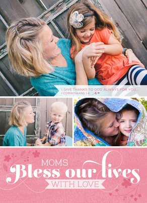Moms Bless Our Lives with Love 5x7 Folded Card