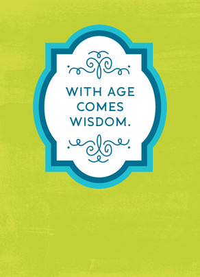 Age and Wisdom 5x7 Folded Card